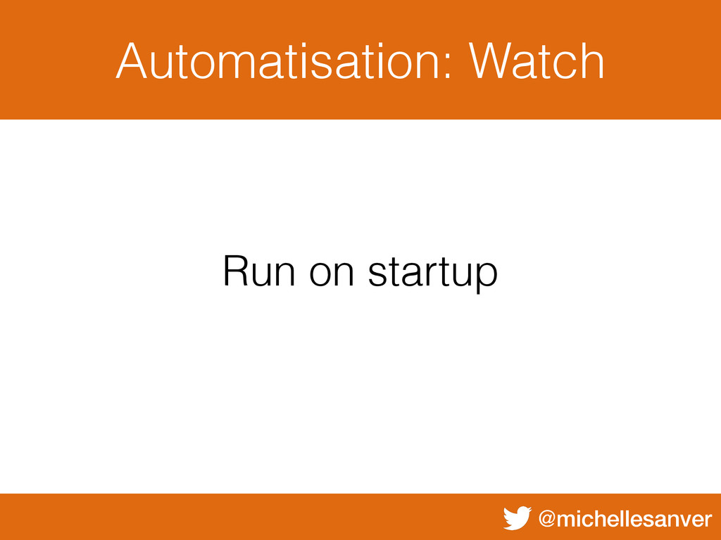 @michellesanver Automatisation: Watch Run on st...