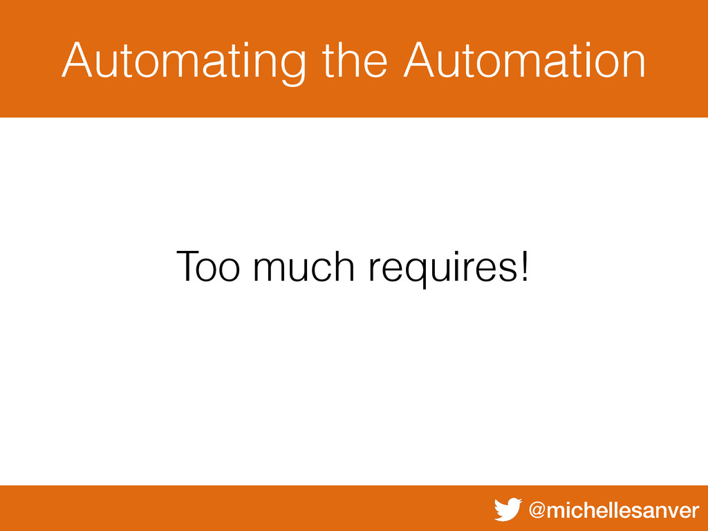 @michellesanver Automating the Automation Too m...