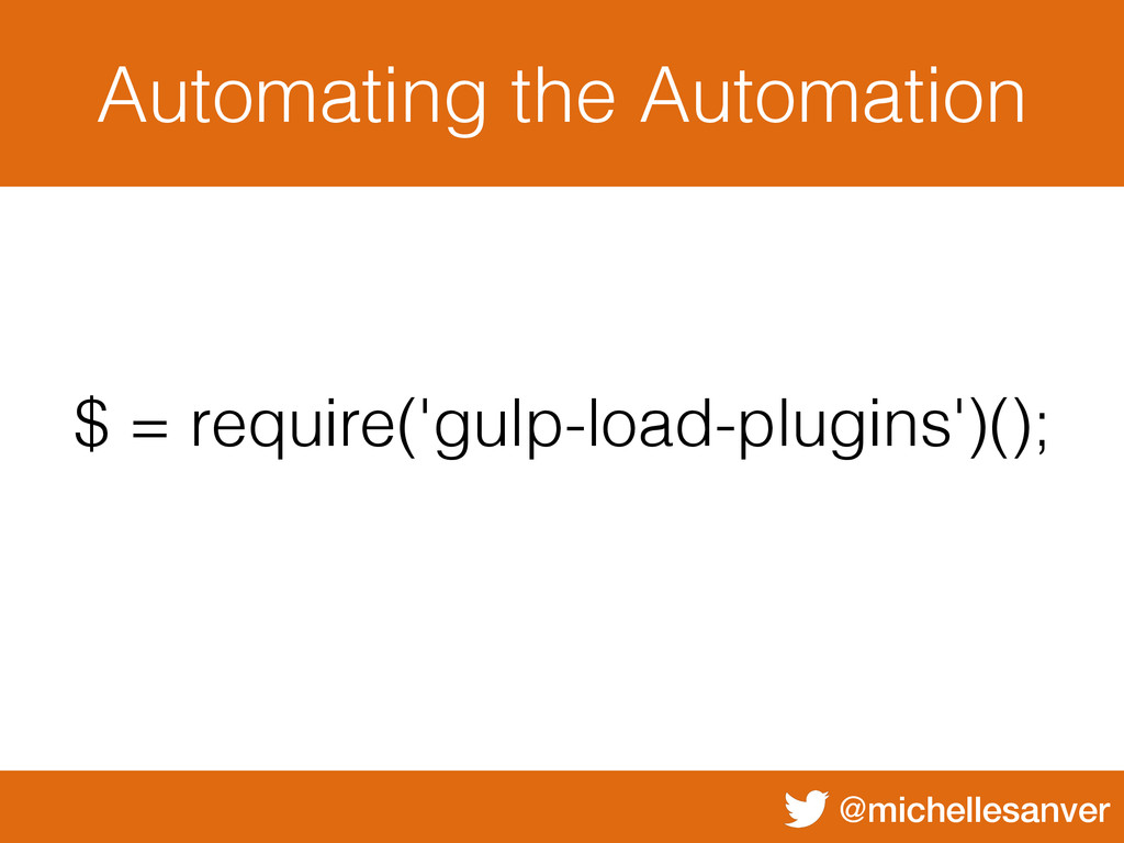 @michellesanver Automating the Automation $ = r...