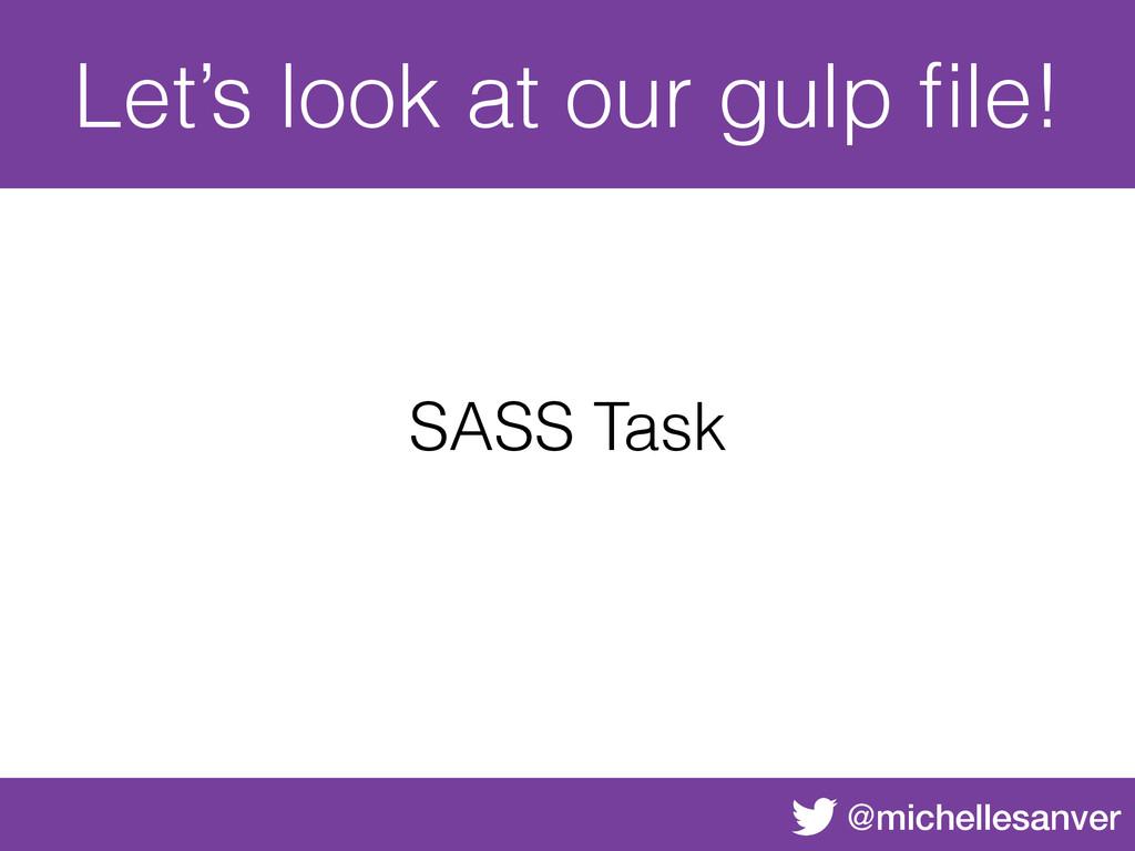 @michellesanver Let's look at our gulp file! SAS...