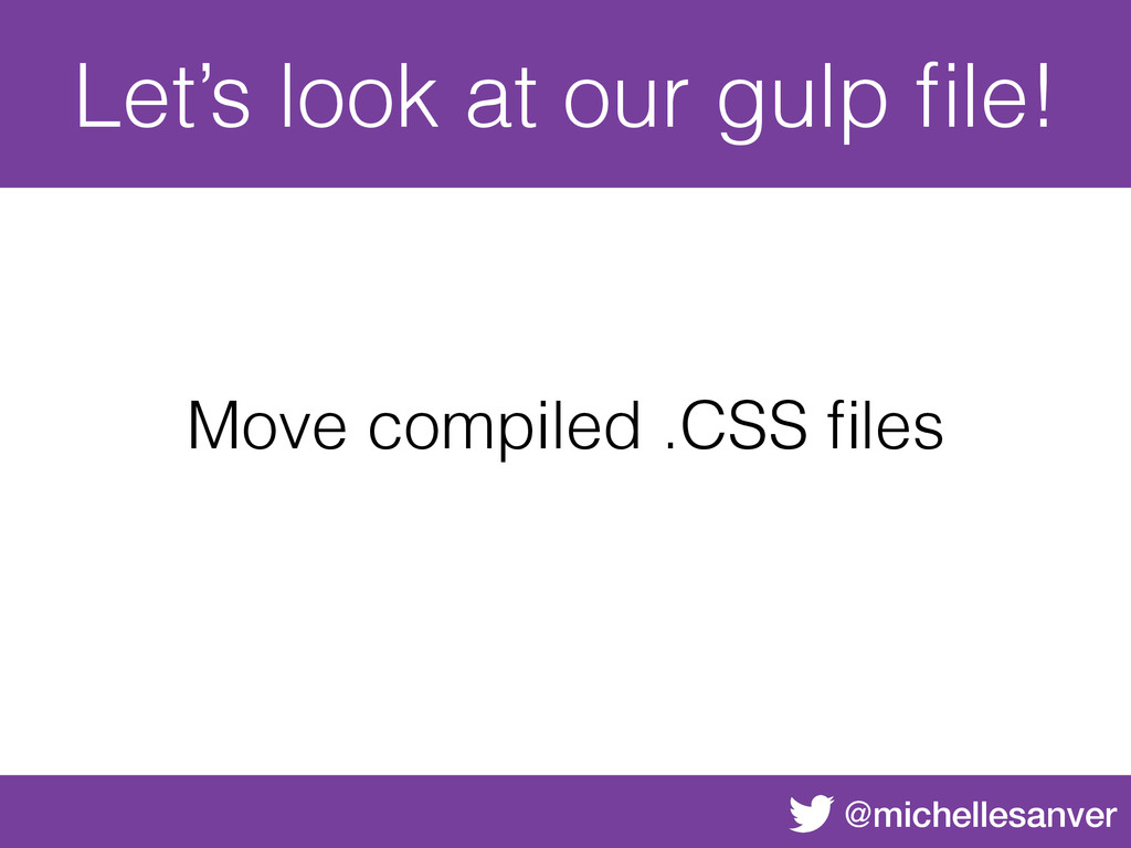 @michellesanver Let's look at our gulp file! Mov...