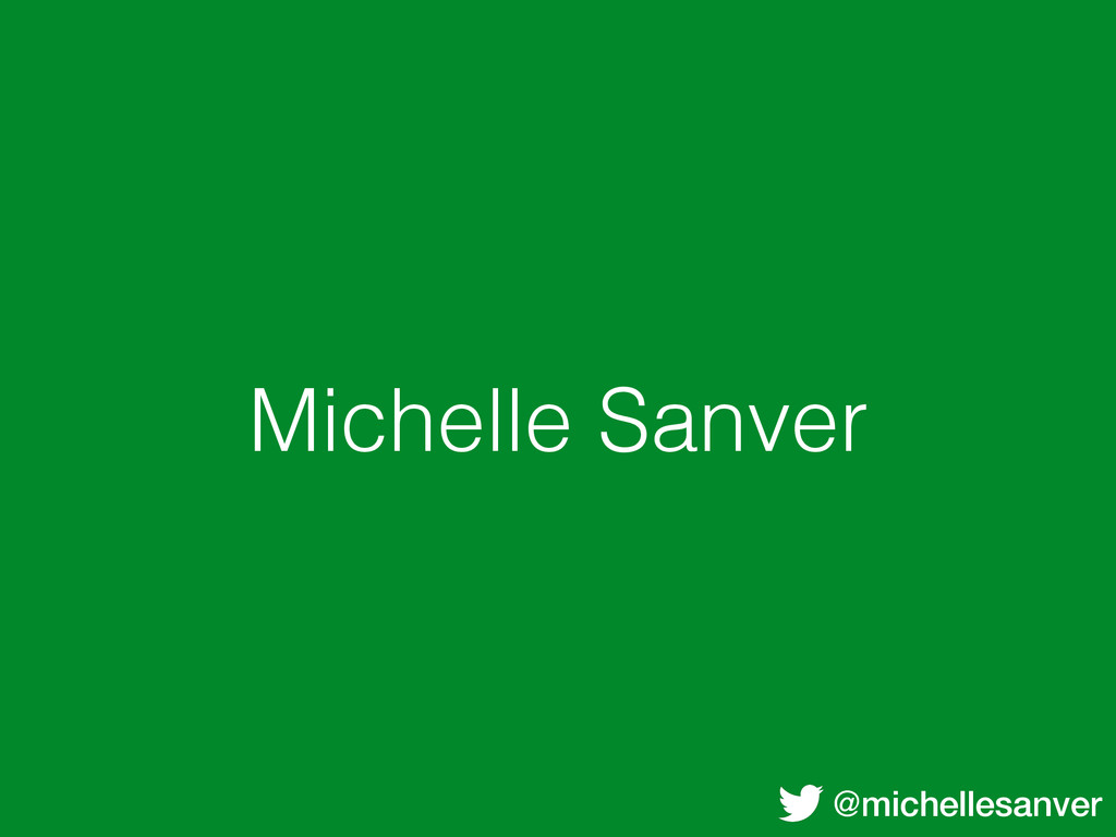 @michellesanver Michelle Sanver