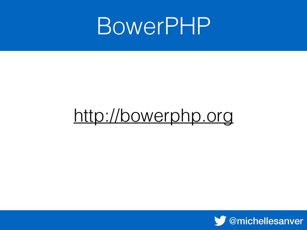 @michellesanver BowerPHP http://bowerphp.org