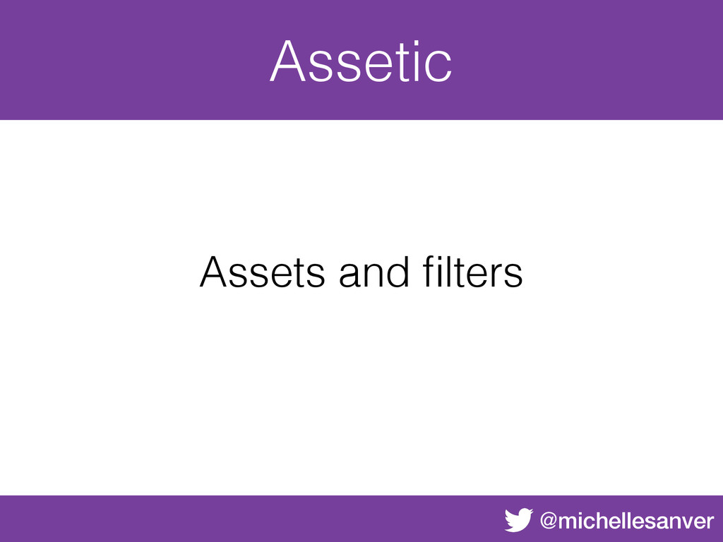 @michellesanver Assetic Assets and filters