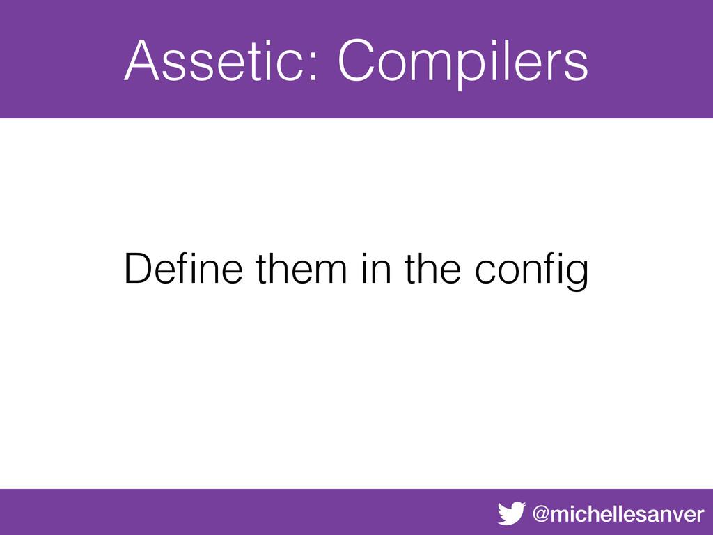 @michellesanver Assetic: Compilers Define them i...