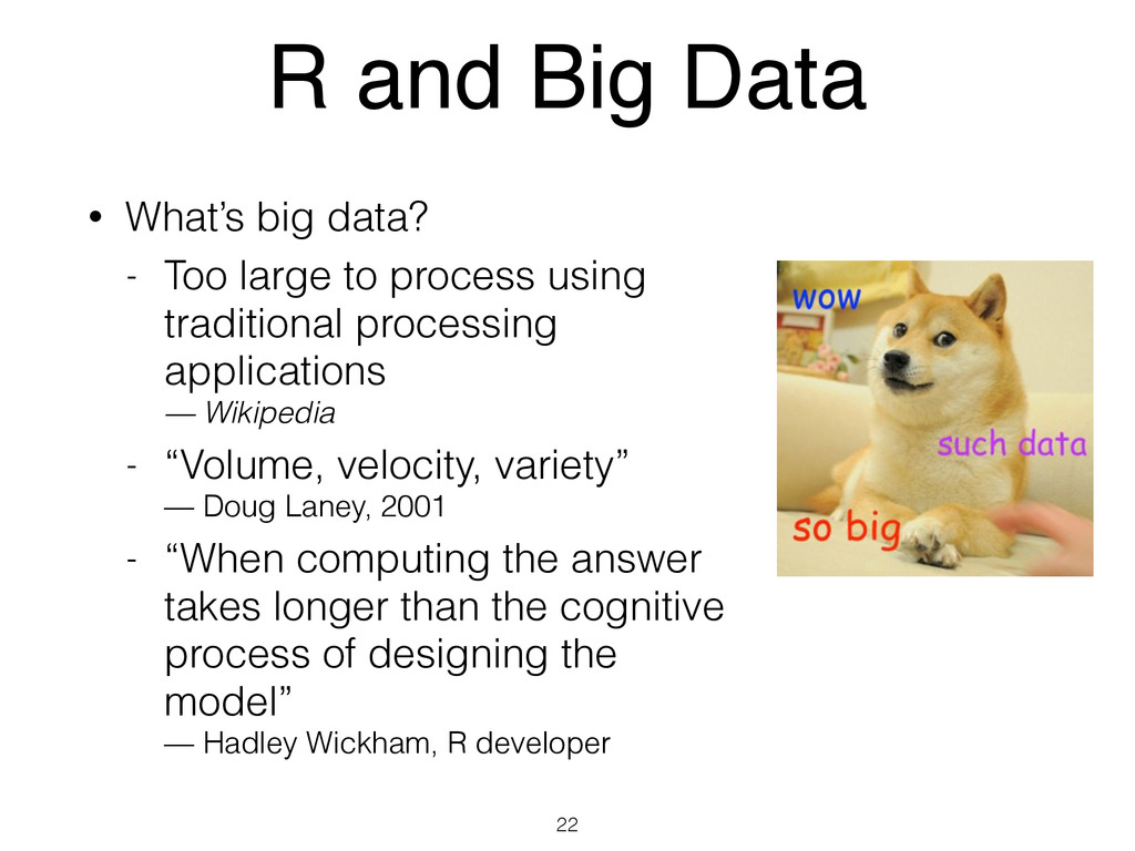 R and Big Data • What's big data? - Too large t...