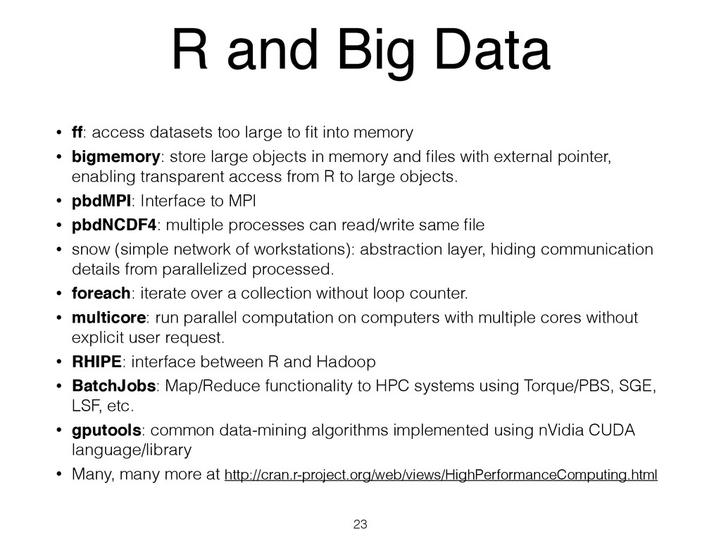 R and Big Data • ff: access datasets too large ...