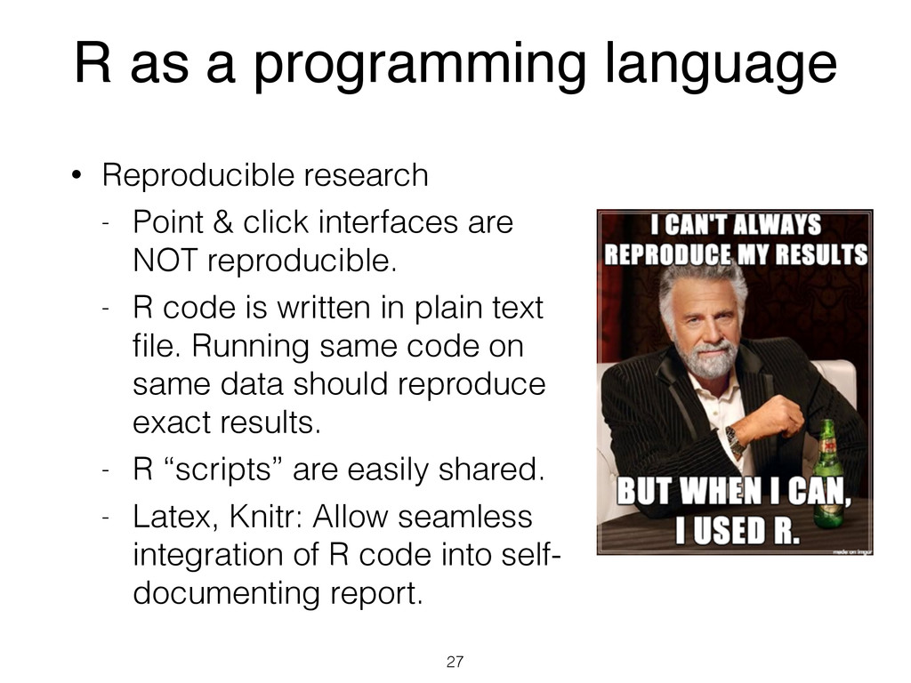 R as a programming language • Reproducible rese...
