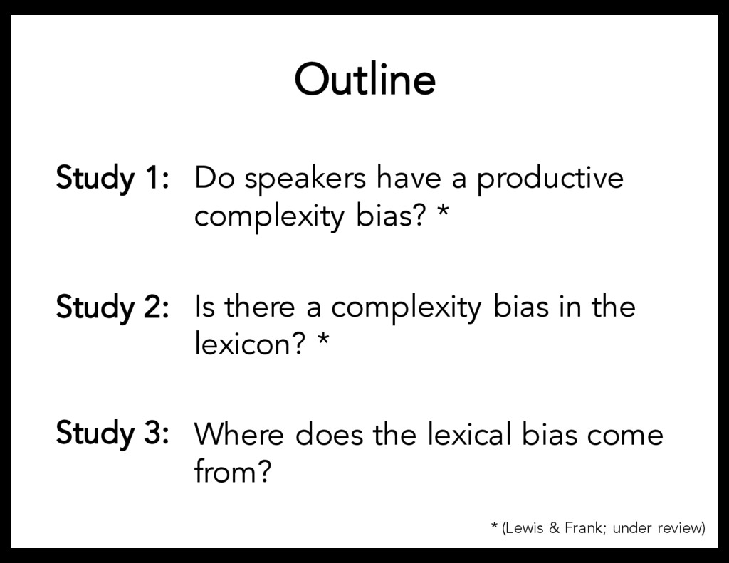 Outline Study 1: Do speakers have a productive ...