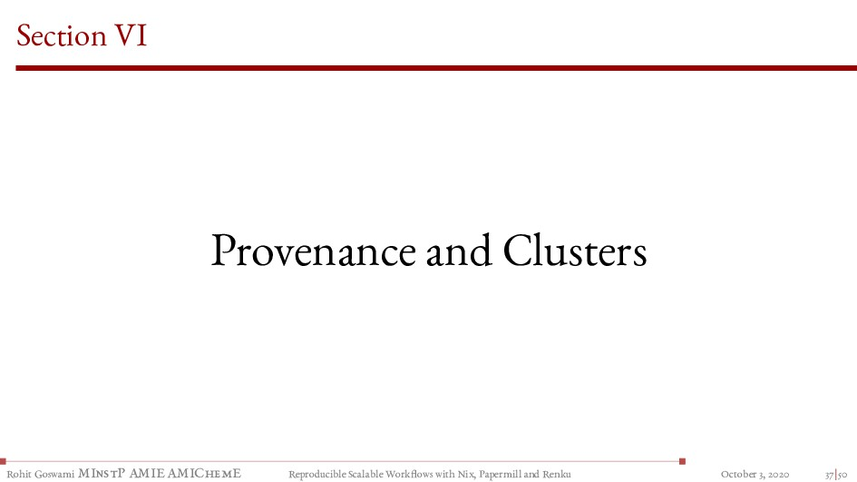 Section VI Provenance and Clusters Rohit Goswam...