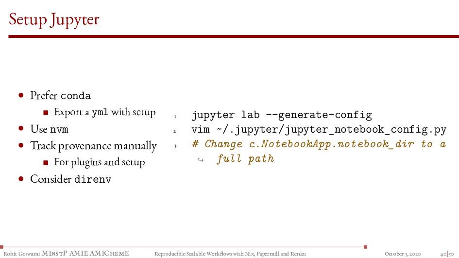 Setup Jupyter • Prefer conda Export a yml with ...