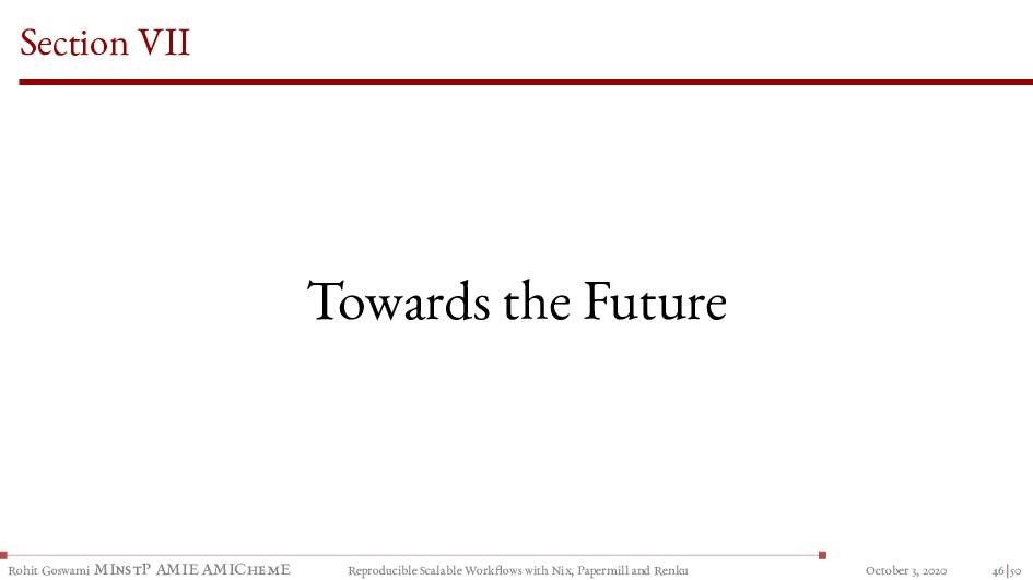 Section VII Towards the Future Rohit Goswami MI...