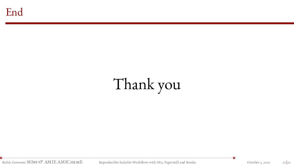 End Thank you Rohit Goswami MInstP AMIE AMIChem...