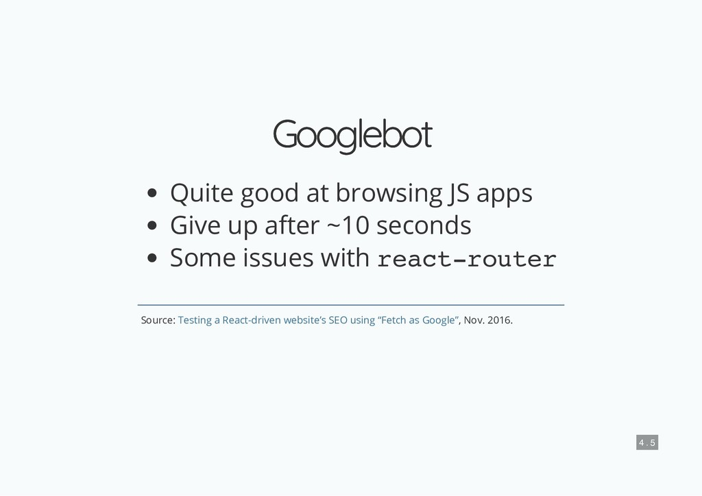 Googlebot Googlebot Quite good at browsing JS a...