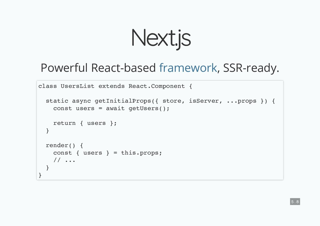 Next.js Next.js Powerful React-based , SSR-read...