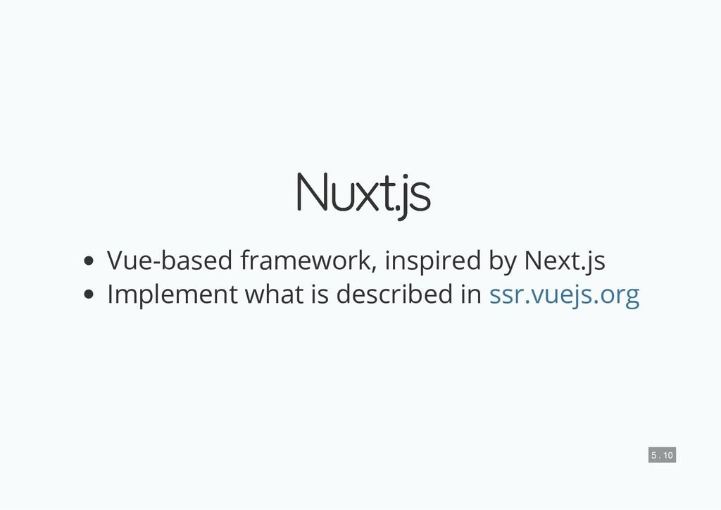 Nuxt.js Nuxt.js Vue-based framework, inspired b...