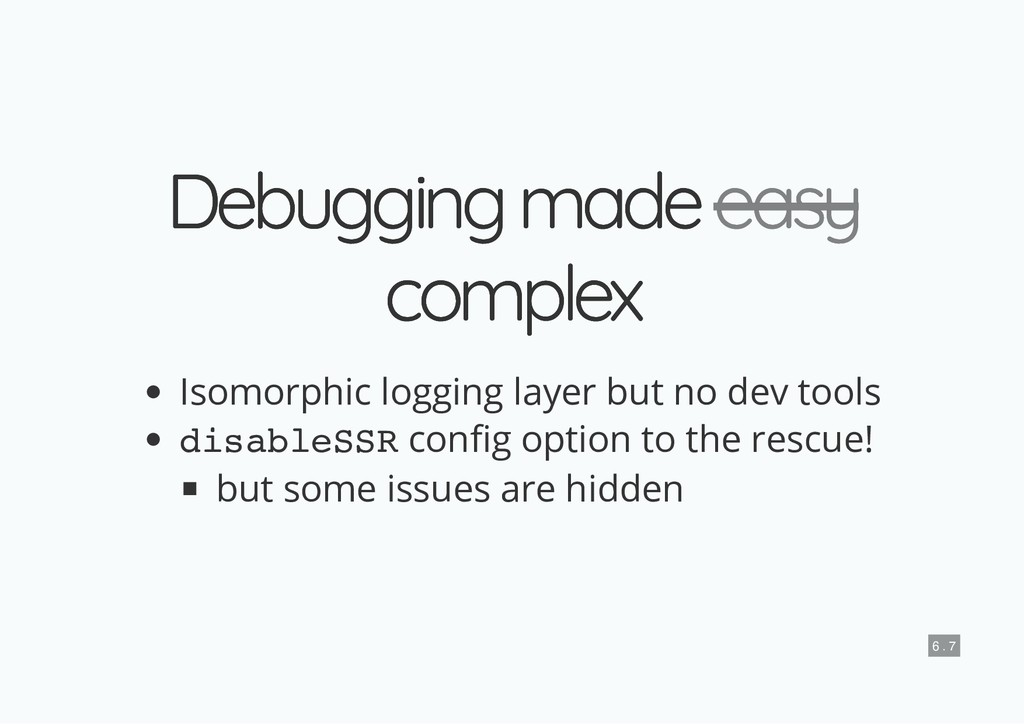 Debugging made Debugging made complex complex I...