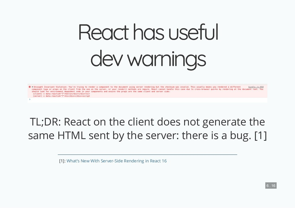 React has useful React has useful dev warnings ...