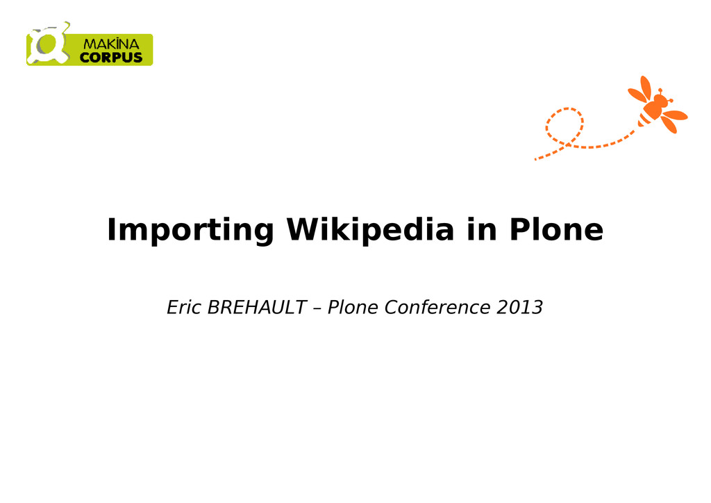 Importing Wikipedia in Plone Eric BREHAULT – Pl...