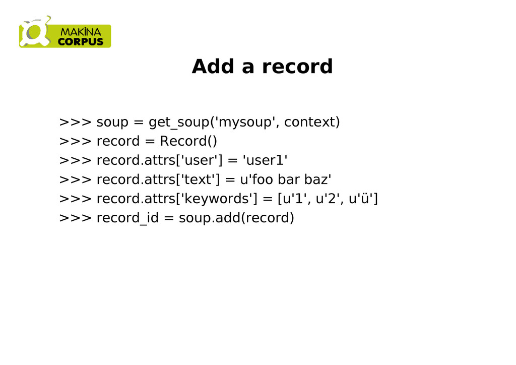 Add a record >>> soup = get_soup('mysoup', cont...