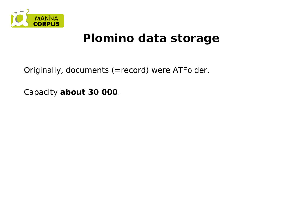 Plomino data storage Originally, documents (=re...