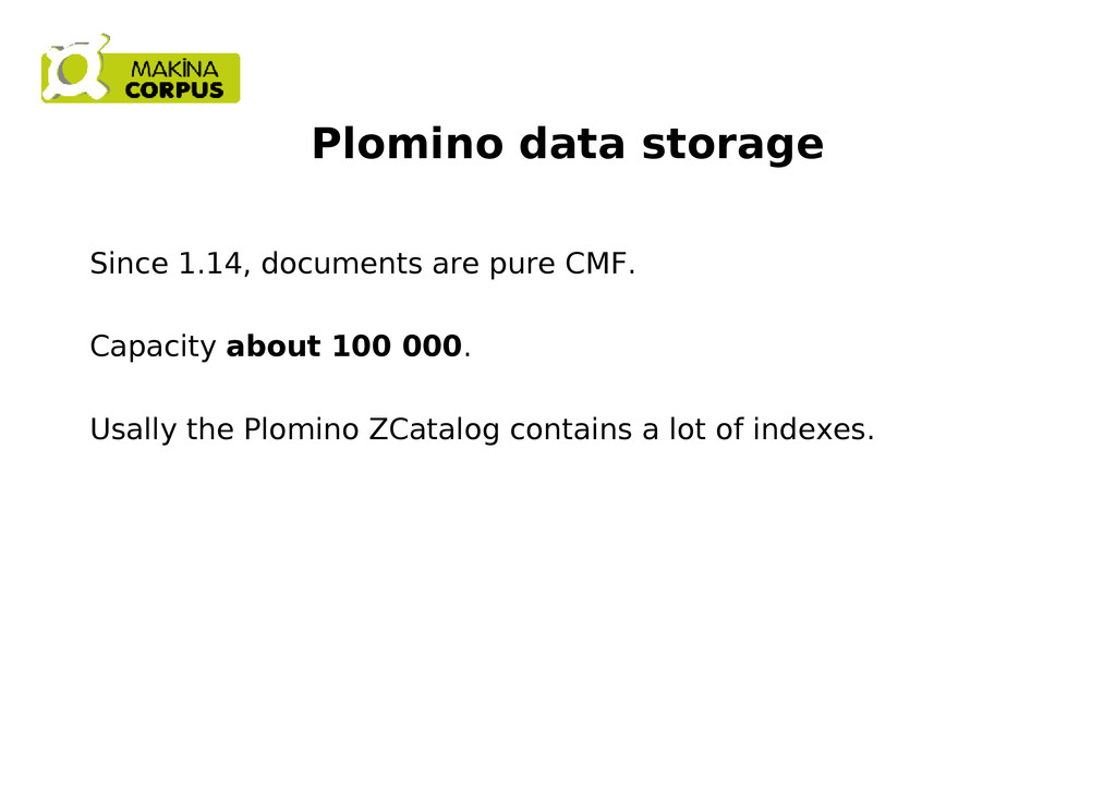 Plomino data storage Since 1.14, documents are ...