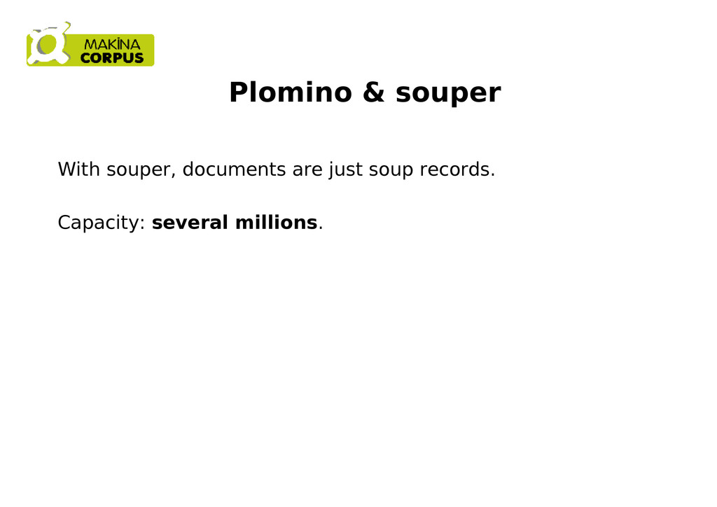 Plomino & souper With souper, documents are jus...