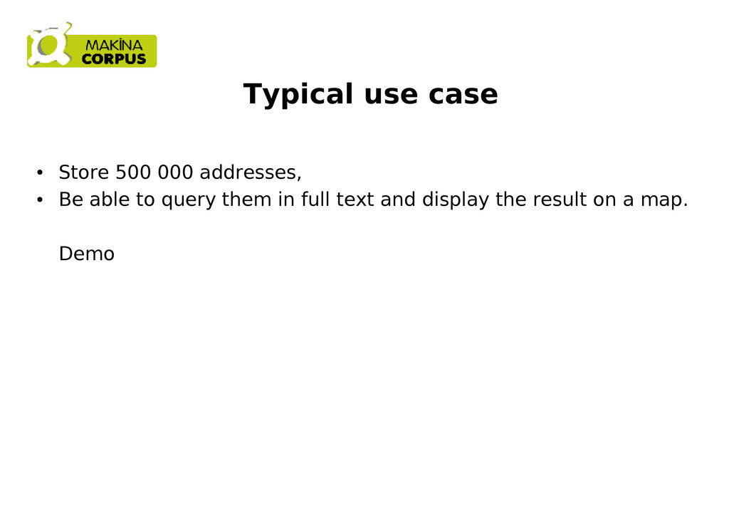 Typical use case ● Store 500 000 addresses, ● B...