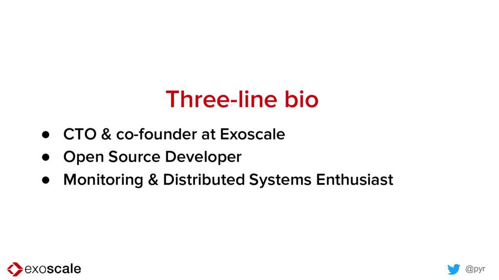 @pyr Three-line bio ● CTO & co-founder at Exosc...