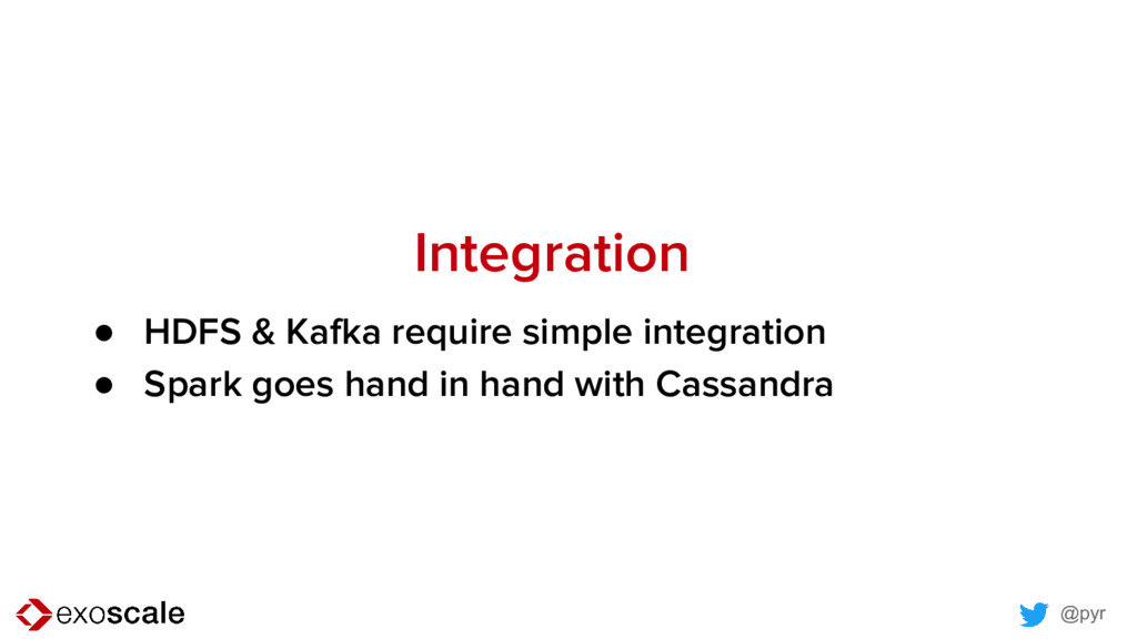 @pyr Integration ● HDFS & Kafka require simple ...