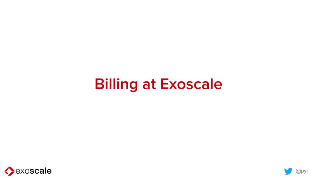 @pyr Billing at Exoscale