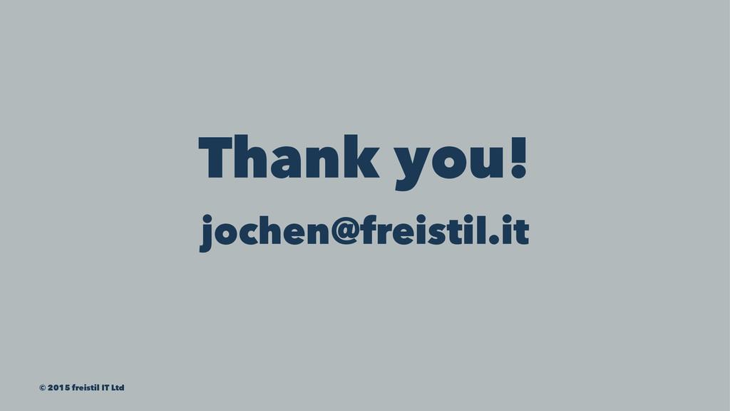 Thank you! jochen@freistil.it © 2015 freistil I...