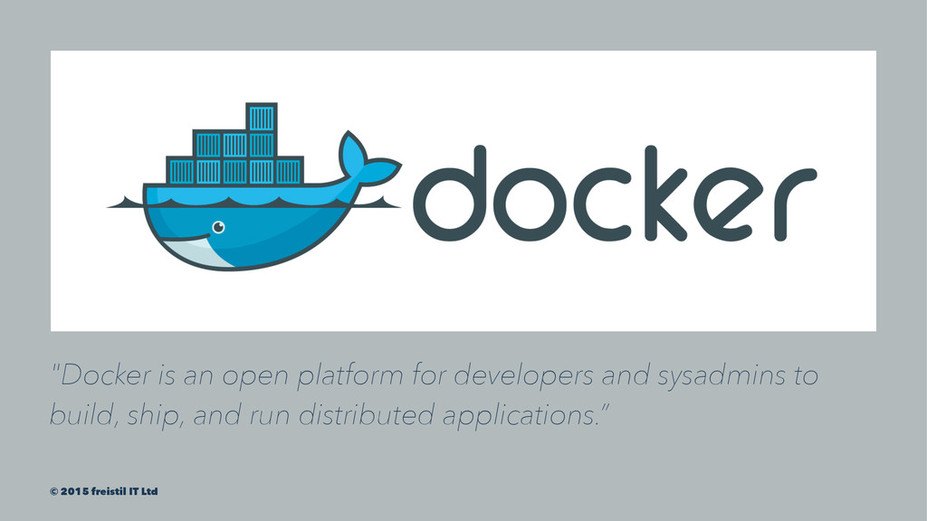 """""""Docker is an open platform for developers and ..."""