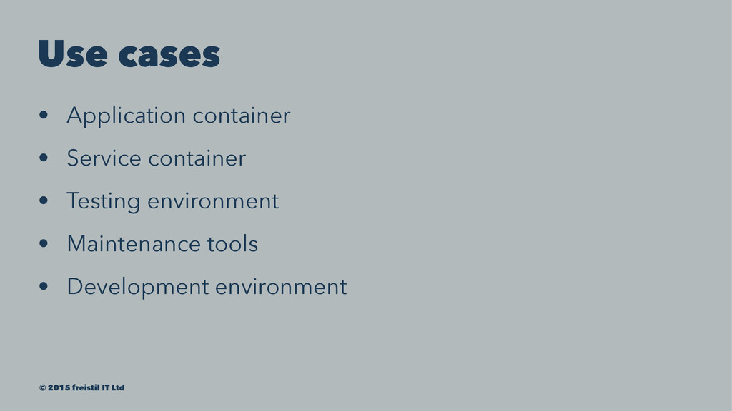 Use cases • Application container • Service con...