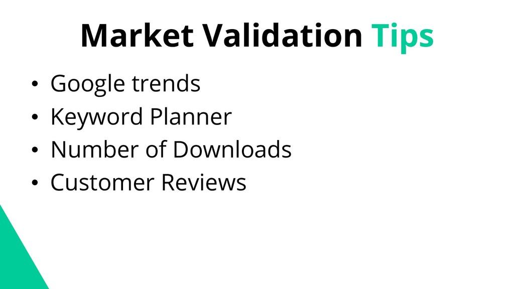 Market Validation Tips • Google trends • Keywor...