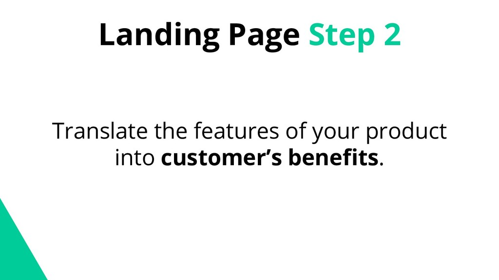 Landing Page Step 2 Translate the features of y...