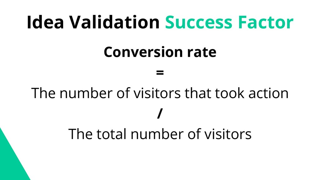 Idea Validation Success Factor Conversion rate ...