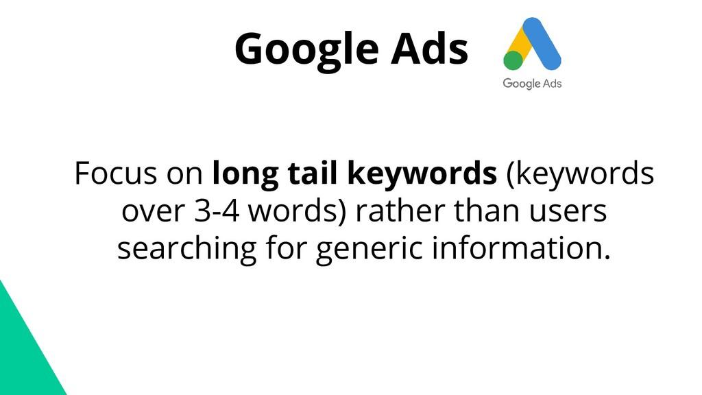 Google Ads Focus on long tail keywords (keyword...