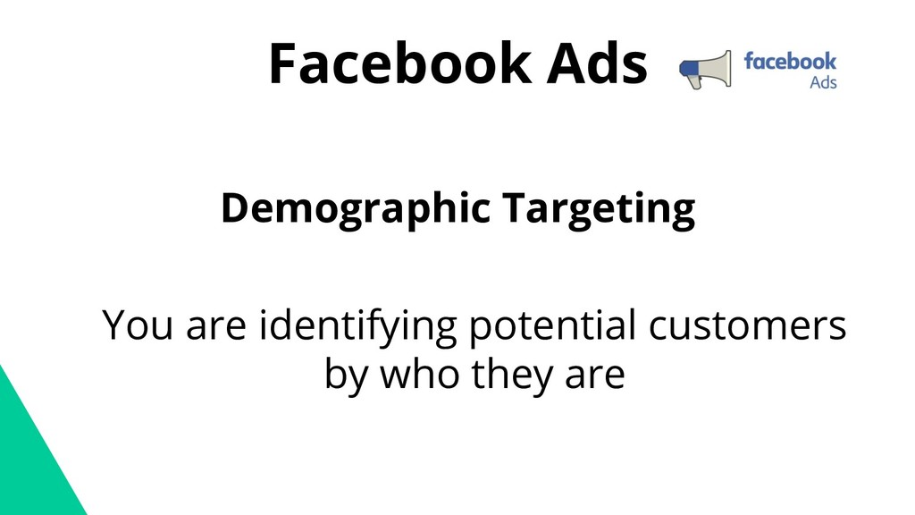 Facebook Ads Demographic Targeting You are iden...