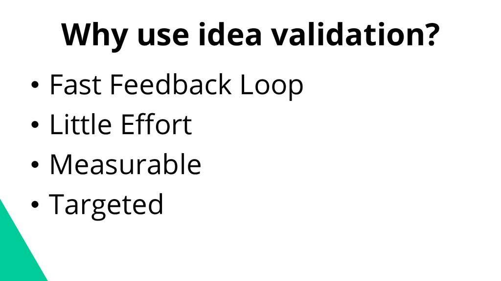 • Fast Feedback Loop • Little Effort • Measurab...