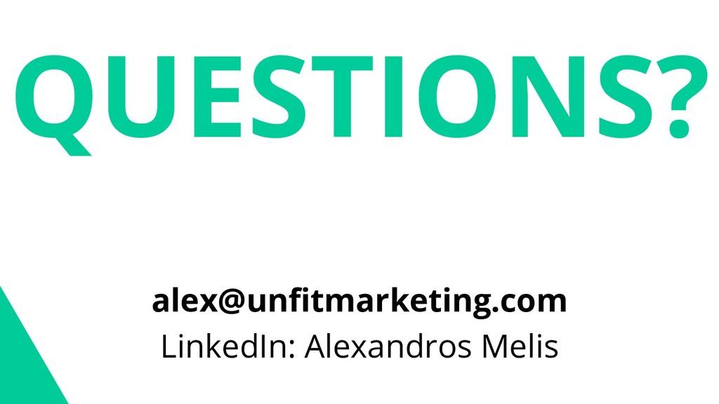 alex@unfitmarketing.com LinkedIn: Alexandros Me...