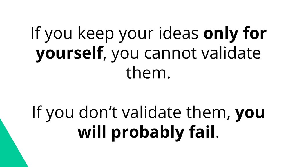If you keep your ideas only for yourself, you c...