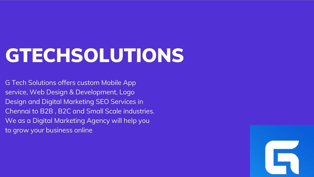 GTECHSOLUTIONS G Tech Solutions offers custom M...