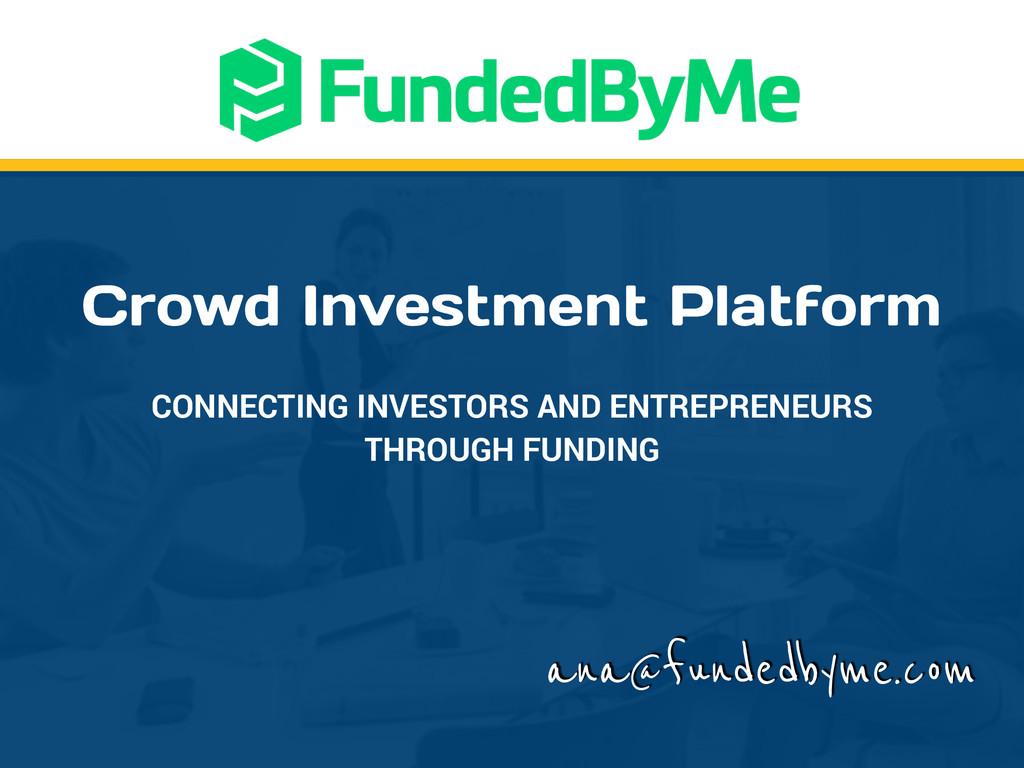 Crowd Investment Platform CONNECTING INVESTORS ...