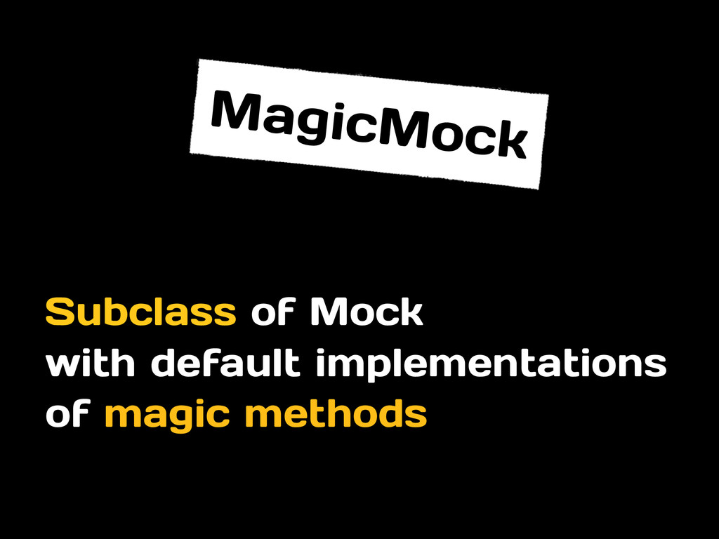 MagicMock with default implementations of magic...