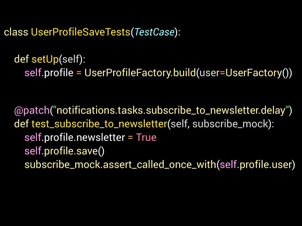 class UserProfileSaveTests(TestCase): ! def set...