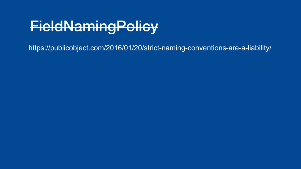 FieldNamingPolicy https://publicobject.com/2016...