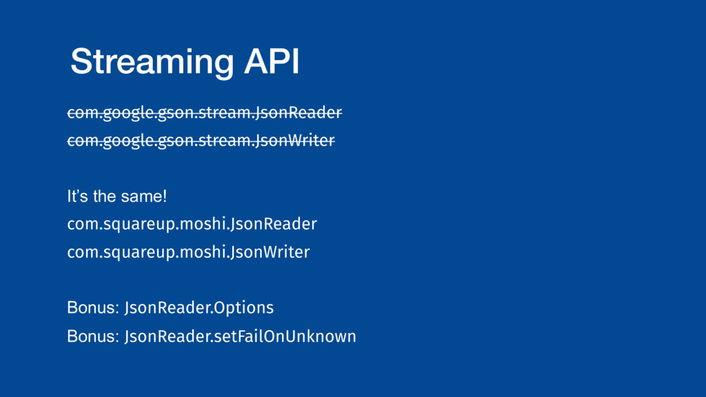 Streaming API com.google.gson.stream.JsonReader...