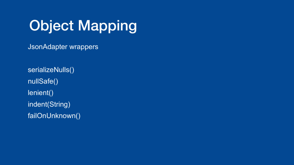 Object Mapping JsonAdapter wrappers serializeNu...