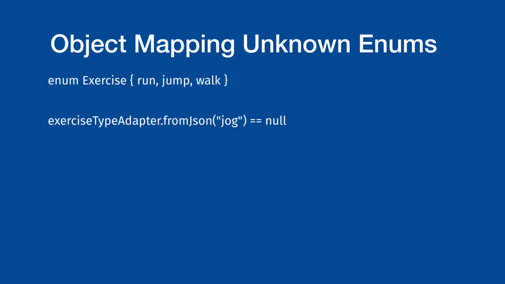 Object Mapping Unknown Enums enum Exercise { ru...